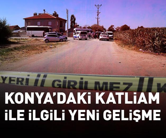 Son dakika: Konya'daki katliamla ilgili yeni gelişme
