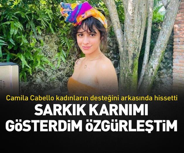 Son dakika: Camila Cabello'dan olay yaratan sözler: Sarkık karnımı gösterdim, özgürleştim