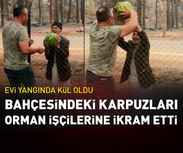 Son dakika: Yanan evinin bahçesindeki karpuzları orman işçilerine ikram etti