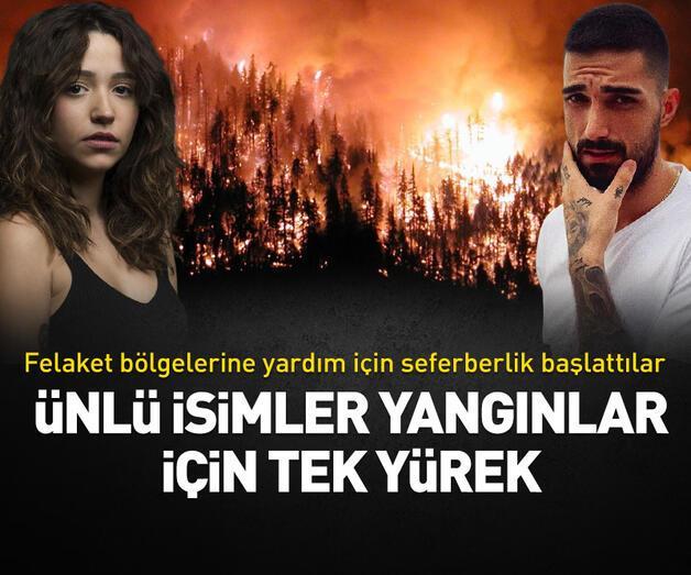Son dakika: Ünlü isimler Türkiye'nin dört bir yanını saran yangınlar için tek yürek oldu