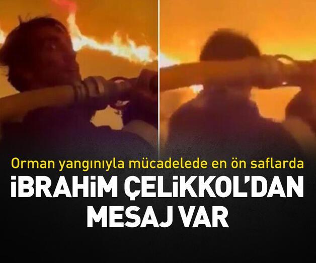Son dakika: Orman yangınıyla mücadelede en ön saflarda! İbrahim Çelikkol'dan mesaj var