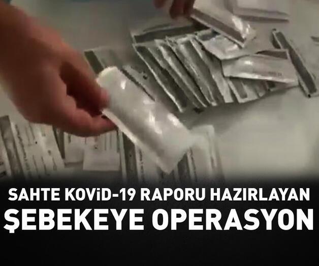 Son dakika: Sahte Kovid-19 raporu hazırlayan suç örgütüne operasyon