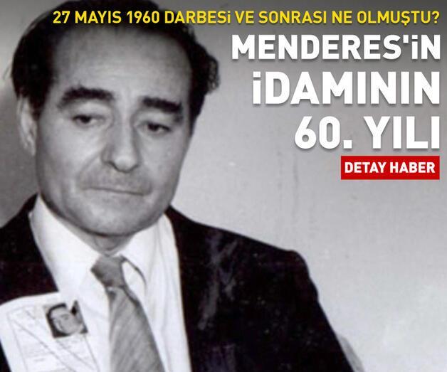 Son dakika: Adnan Menderes'in idamının 60. yılı