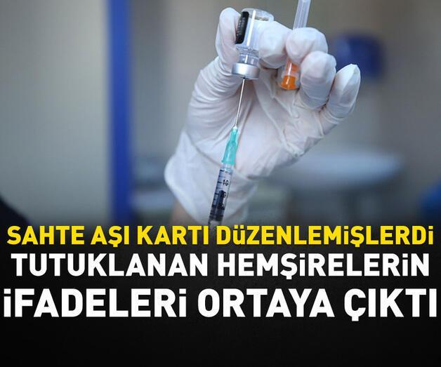 Son dakika: Sahte aşı kartı düzenleyen hemşirelerin ifadeleri ortaya çıktı