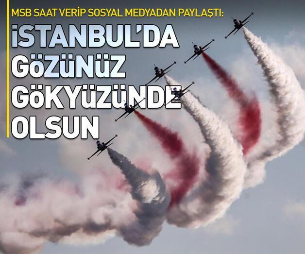 Son dakika: İstanbul'da gözünüz gökyüzünde olsun