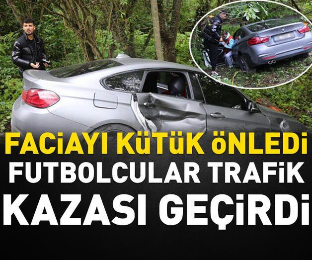 Son dakika: Futbolcular trafik kazası geçirdi!