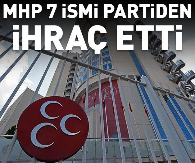 Son dakika: MHP, 7 ismi partiden ihraç etti