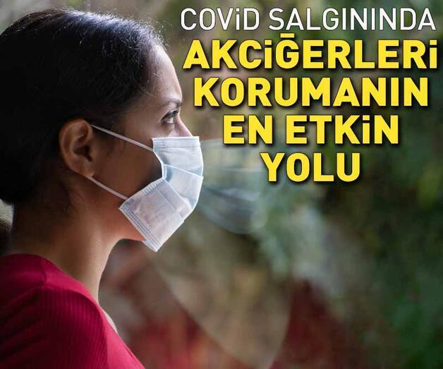 Son dakika: Covid-19 salgınında akciğerleri korumanın en etkin yolu