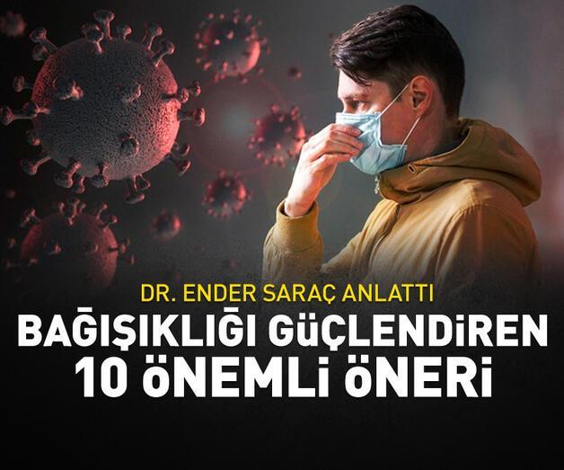 Son dakika: Dr. Ender Saraç'tan bağışıklığı güçlendiren 10 öneri