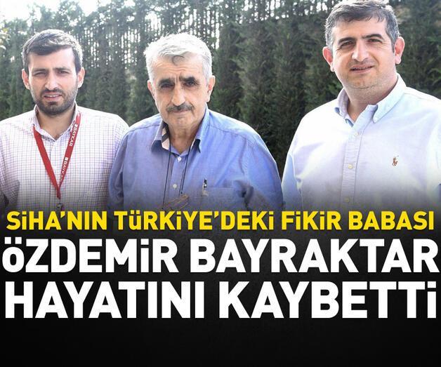 Son dakika: SİHA'nın Türkiye'deki fikir babası Özdemir Bayraktar hayatını kaybetti