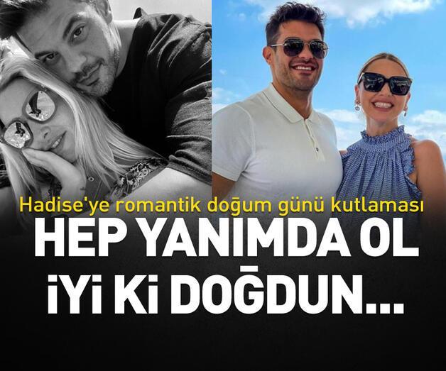 Son dakika: Mehmet Dinçerler'den Hadise'ye romantik doğum günü kutlaması