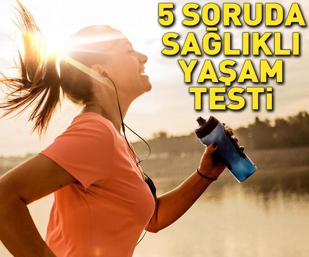 Son dakika: 5 soruda sağlıklı yaşam testi