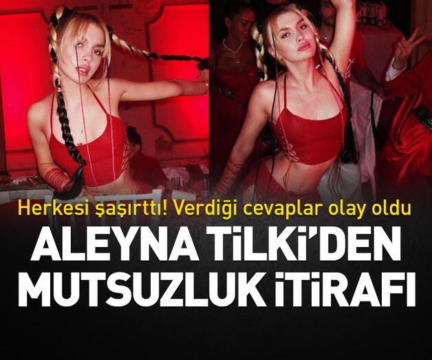 Son dakika: Aleyna Tilki'den 'Mutsuzluk' itirafı