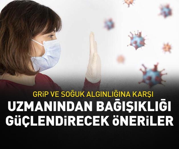 Son dakika: Soğuk algınlığı ve gribe karşı bağışıklığı güçlendirecek besinler