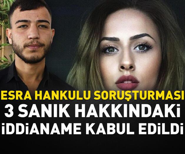 Son dakika: Esra Hankulu'nun ölümüne ilişkin iddianame kabul edildi