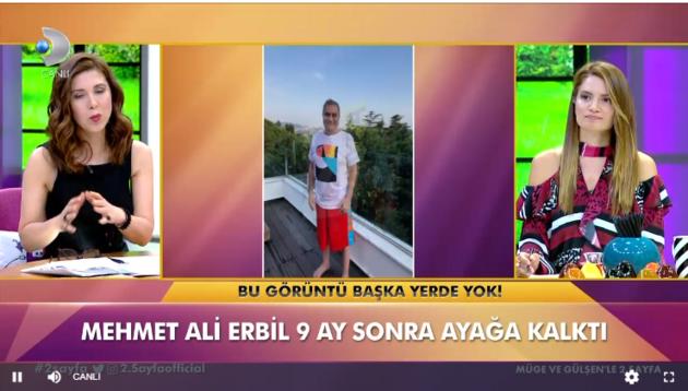 Mehmet Ali Erbil 9 ay sonra ayağa kalktı