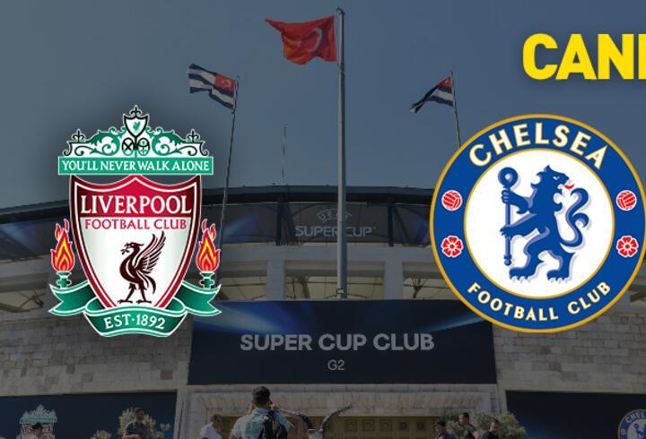 Liverpool Chelsea CANLI YAYIN