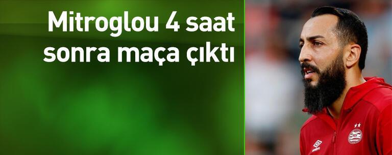 Mitroglou Hollanda'da ilk maçına çıktı
