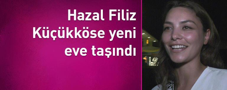 Hazal Filiz Küçükköse yeni eve taşındı