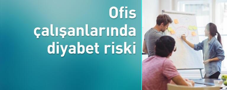 Ofis çalışanlarında diyabet riski