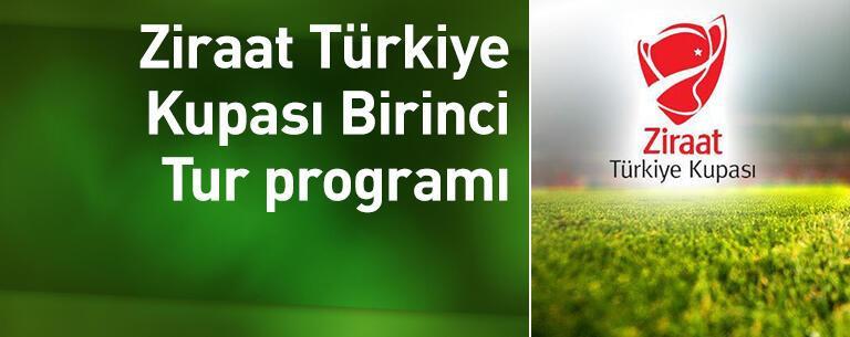 Ziraat Türkiye Kupası Birinci Tur programı açıklandı