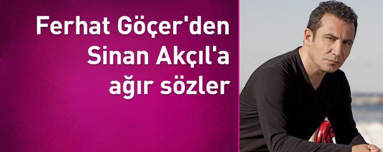 Ferhat Göçer'den Sinan Akçıl'a ağır sözler