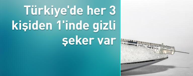 Türkiye'de her 3 kişiden 1'inde gizli şeker var