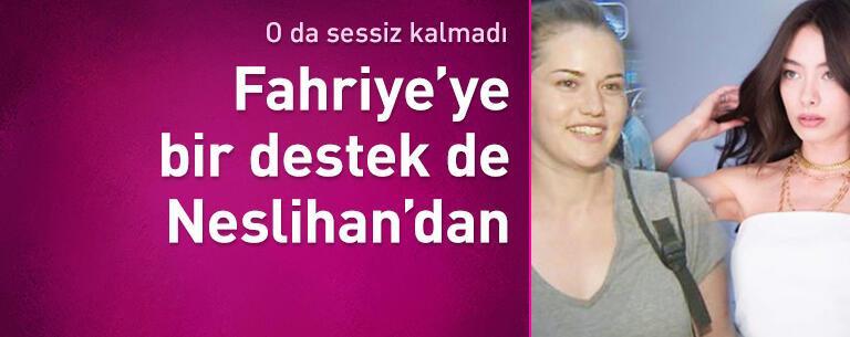 Neslihan Atagül'den Fahriye Evcen'e destek