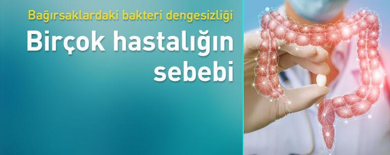 Bağırsaklardaki bakteri dengesizliği birçok hastalığın sebebi