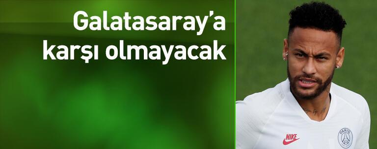 Neymar Galatasaray maçında yok