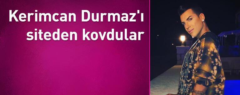 Kerimcan Durmaz'ı siteden kovdular