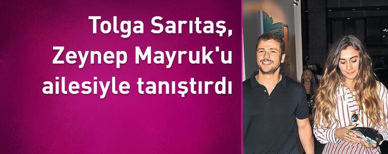 Tolga Sarıtaş, Zeynep Mayruk'u ailesiyle tanıştırdı