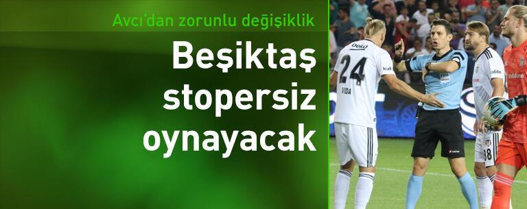 Beşiktaş stopersiz oynayacak