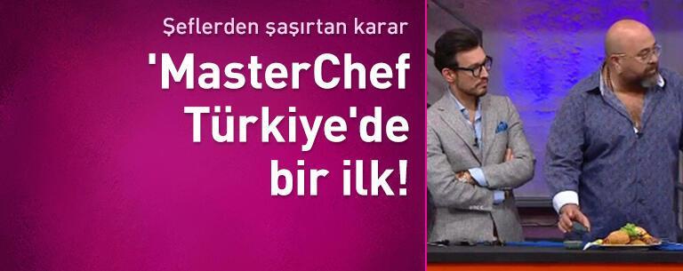 'MasterChef Türkiye'de bir ilk!