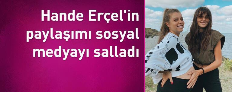 Hande Erçel'in paylaşımı sosyal medyayı salladı