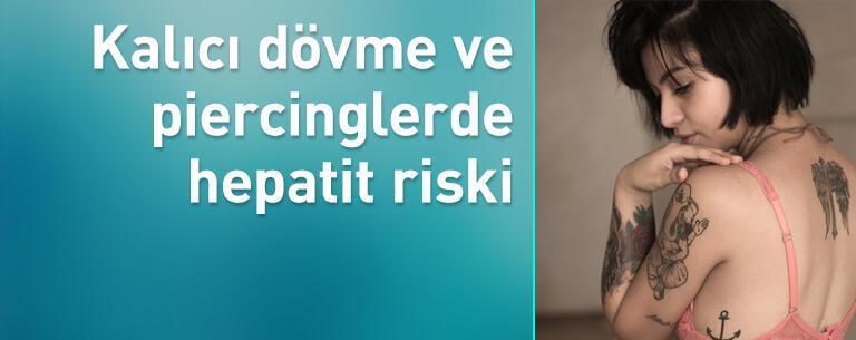 Kalıcı dövme ve piercinglerde hepatit riski
