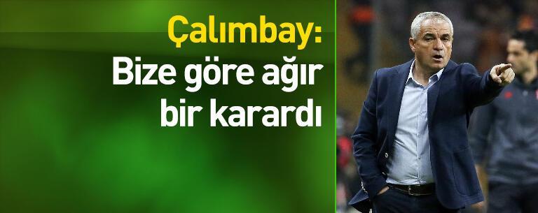 Çalımbay'dan Galatasaray sözleri