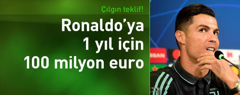 Ronaldo'ya 1 yıl için 100 milyon euro