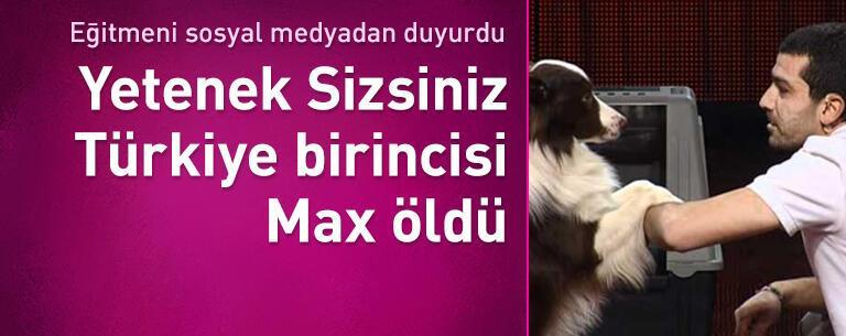 Yetenek Sizsiniz Türkiye birincisi Max öldü