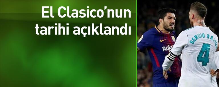 El Clasico'nun tarihi açıklandı