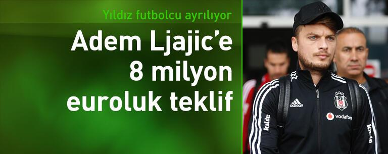 Adem Ljajic'e 8 milyon euroluk teklif