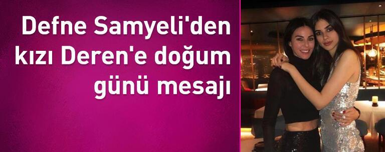 Defne Samyeli'den kızı Deren'e doğum günü mesajı: En yakın arkadaşım!