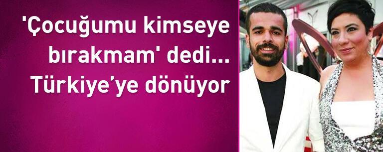 'Çocuğumu kimseye bırakmam' dedi... Sedat Doğan bugün Türkiye'ye dönüyor