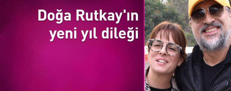 Doğa Rutkay'ın yeni yıl dileği
