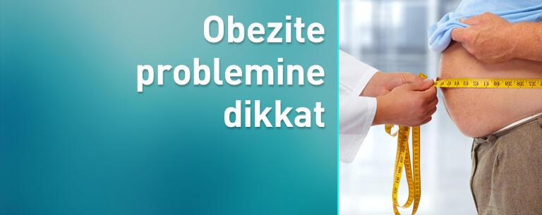Obezite problemine dikkat