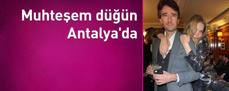 Nataila Vodianova ve Antoine Arnault muhteşem düğünlerini Antalya'da yapacak