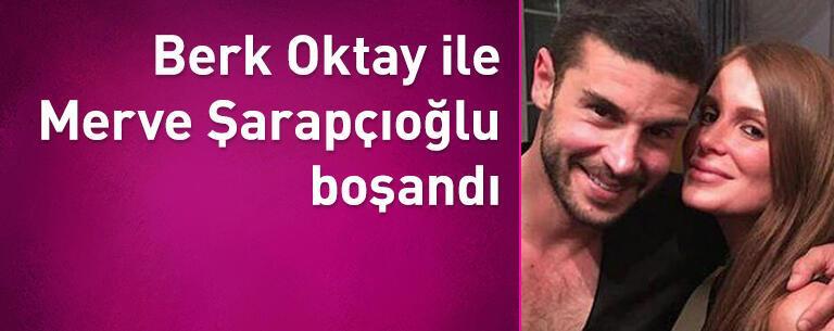 Berk Oktay ile Merve Şarapçıoğlu boşandı