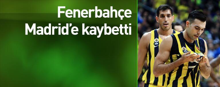 Fenerbahçe Madrid'e kaybetti