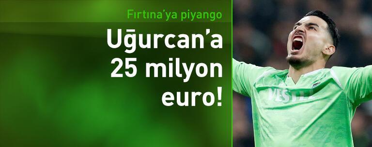 Tottenham Uğurcan Çakır'a 25 milyon euro ödeyecek