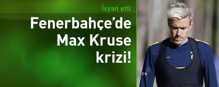 Fenerbahçe'de Max Kruse krizi!